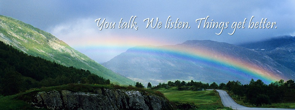 You talk. We listen. Things get better